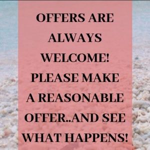 MAKE ME A REASONABLE OFFER, & SEE WHAT HAPPENS!